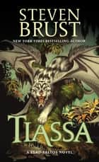 Tiassa - A Novel of Vlad Taltos ebook by Steven Brust