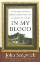 In My Blood ebook by John Sedgwick