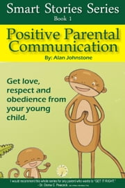 Positive Parental Communication ebook by Alan Johnstone