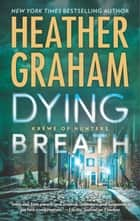 Dying Breath ebook by Heather Graham