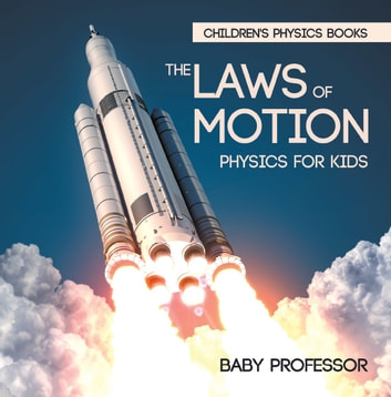 The Laws of Motion : Physics for Kids   Children's Physics Books