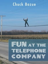 Fun At The Telephone Company ebook by Chuck Bozue