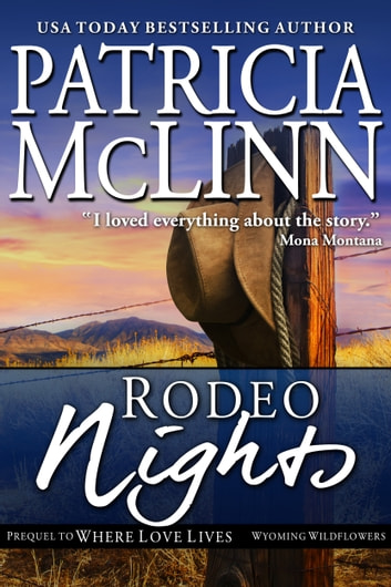 Rodeo Nights - (Wyoming Wildflowers, prequel to Where Love Lives) ebook by Patricia McLinn