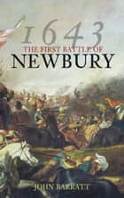 First Battle of Newbury ebook by John Barratt