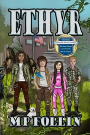ETHYR - An Adventure for Kids Who Like Video Games ebook by M.P. Follin