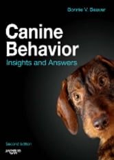Canine Behavior - Insights and Answers ebook by Bonnie V. Beaver