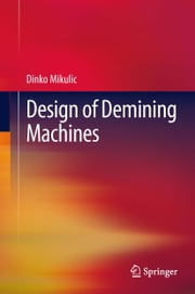 Design of Demining Machines ebook by Dinko Mikulic
