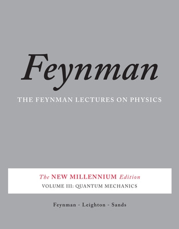 The Feynman Lectures On Physics Vol Iii Ebook By Richard P