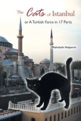 The Cats of Istanbul - Or A Turkish Farce in 17 Parts ebook by Mahalath Halperin