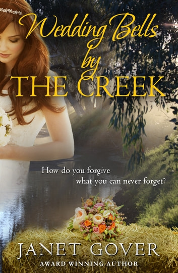 Wedding Bells By The Creek - A Coorah Creek Novella ebook by Janet Gover