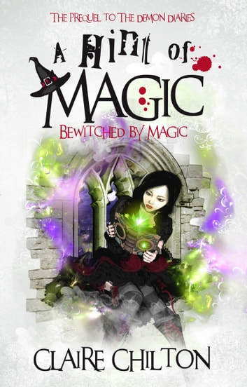 A Hint of Magic - Bewitched by Magic ebook by Claire Chilton