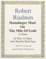 Humdinger Mutt On The Mile Of Gold ebook by Robert Rushton
