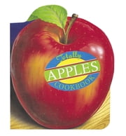 Totally Apples Cookbook ebook by Helene Siegel,Karen Gillingham