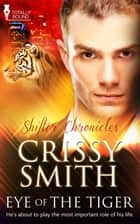 Eye of the Tiger ebook by Crissy Smith