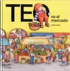 Teo va al mercado ebook by Violeta Denou