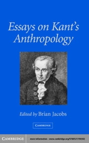 Essays on Kant's Anthropology ebook by Jacobs, Brian