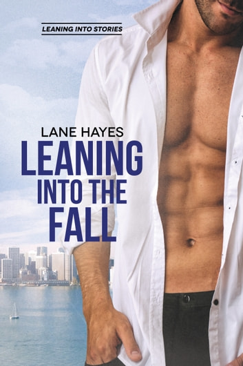 Leaning Into the Fall ebook by Lane Hayes