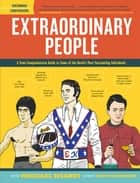 Extraordinary People - A Semi-Comprehensive Guide to Some of the World's Most Fascinating Individuals ebook by Michael Hearst, Scamihorn