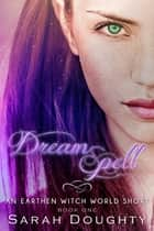 Dream Spell ebook by Sarah Doughty