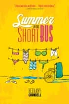 Summer on the Short Bus ebook by Bethany Crandell