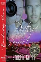 Picture Me Perfect ebook by Stormy Glenn