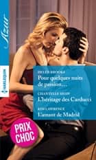 Pour quelques nuits de passion... - L'héritage des Carducci - L'amant de Madrid ebook by Helen Brooks, Chantelle Shaw, Kim Lawrence