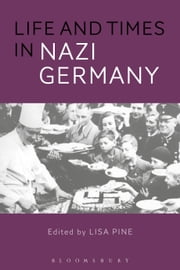Life and Times in Nazi Germany ebook by Dr. Lisa Pine