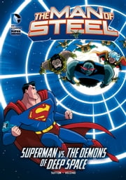 The Man of Steel: Superman vs. the Demons of Deep Space ebook by Laurie S Sutton,Luciano Vecchio