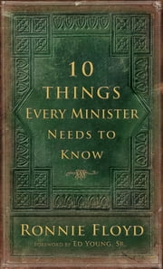10 Things Every Minister Needs to Know ebook by Dr. Ronnie Floyd