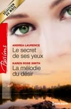 Le secret de ses yeux - La mélodie du désir ebook by Andrea Laurence, Karen Rose Smith