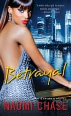 Betrayal ebook by Naomi Chase
