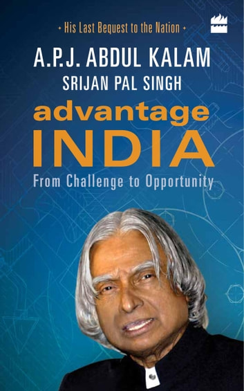 Advantage India: From Challenge to Opportunity ebook by A.P.J. Abdul Kalam,Srijan Pal Singh