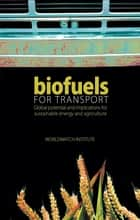 Biofuels for Transport ebook by Worldwatch Institute