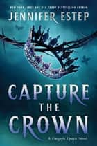 Capture the Crown ebook by Jennifer Estep