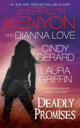 Deadly Promises ebook by Sherrilyn Kenyon,Cindy Gerard,Laura Griffin,Dianna Love