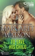 To Save His Child ebook by Margaret Watson