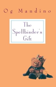 Spellbinder's Gift ebook by Og Mandino