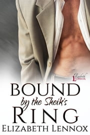 Bound by the Sheik's Ring ebook by Elizabeth Lennox