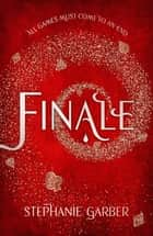 Finale - Caraval Series Book 3 eBook by Stephanie Garber
