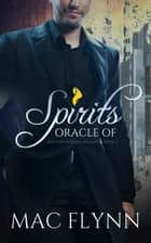 Oracle of Spirits #4 ebook by Mac Flynn