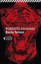 Bacio feroce ebook by Roberto Saviano