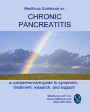 Medifocus Guidebook On: Chronic Pancreatitis ebook by Elliot Jacob PhD. (Editor)
