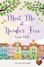 Meet Me at Number Five (Choc Lit) ebook by Lisa Hill