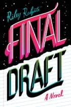 Final Draft ebook by Riley Redgate