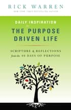 Daily Inspiration for the Purpose Driven Life ebook by Rick Warren