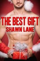 The Best Gift ebook by Shawn Lane