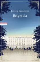 Belgravia ebook by Julian Fellowes,Simona Fefè