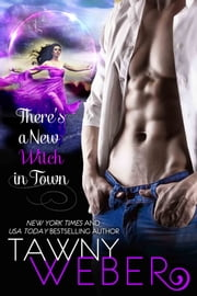 There's a New Witch in Town ebook by Tawny Weber