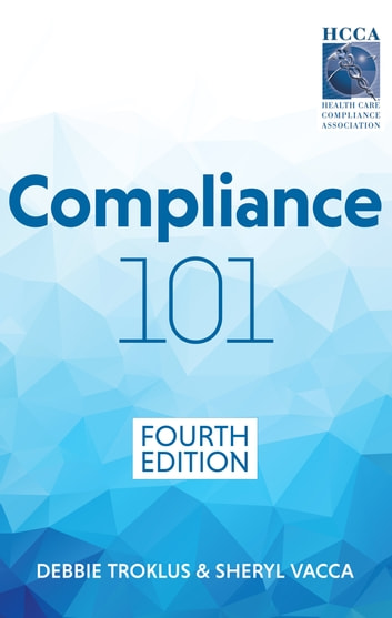 Compliance 101 fourth edition ebook by debbie troklus compliance 101 fourth edition ebook by debbie troklussheryl vacca fandeluxe Images
