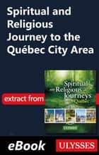 Spiritual and Religious Journey to the Québec City Area ebook by Siham Jamaa